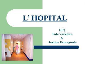 L HOPITAL DP 3 Jade Vauclare Justine Fabregoule