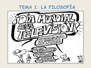TEMA 1 LA FILOSOFA QU ES FILOSOFA Yo