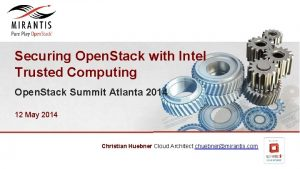 Securing Open Stack with Intel Trusted Computing Open