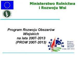 Ministerstwo Rolnictwa i Rozwoju Wsi Program Rozwoju Obszarw