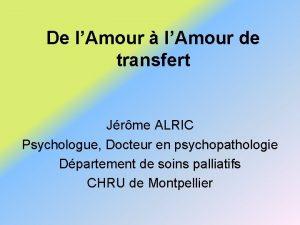De lAmour lAmour de transfert Jrme ALRIC Psychologue