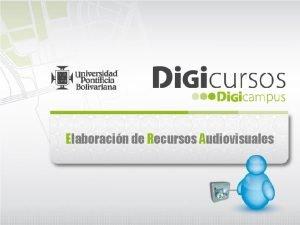 Elaboracin de Recursos Audiovisuales Estructuracin Guin Proyecto de