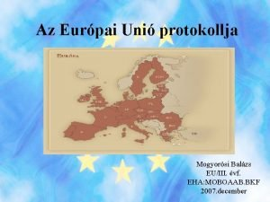 Az Eurpai Uni protokollja Mogyorsi Balzs EUIII vf