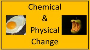 Chemical Physical Change Matter 1 What is matter