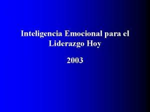 Inteligencia Emocional para el Liderazgo Hoy 2003 Modelos