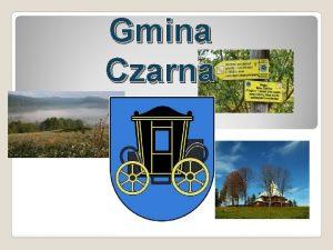Gmina Czarna Pooenie obszar demografia Gmina Czarna to