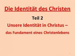Die Identitt des Christen Teil 2 Unsere Identitt