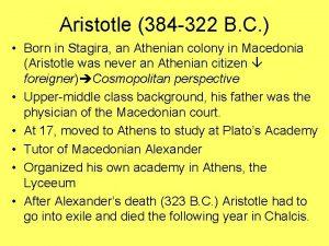 Aristotle 384 322 B C Born in Stagira