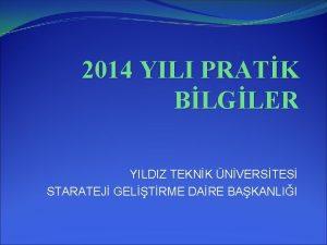 2014 YILI PRATK BLGLER YILDIZ TEKNK NVERSTES STARATEJ