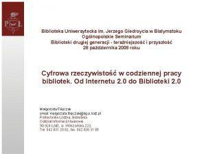Biblioteka Uniwersytecka im Jerzego Giedroycia w Biaymstoku Oglnopolskie