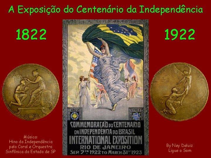 A Exposio do Centenrio da Independncia 1822 1922