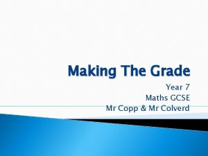 Making The Grade Year 7 Maths GCSE Mr