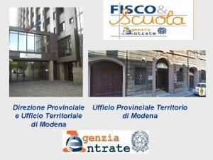 Direzione Provinciale e Ufficio Territoriale di Modena Ufficio