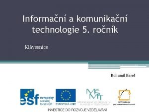 Informan a komunikan technologie 5 ronk Klvesnice Bohumil