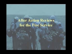 After Action Reviews for the Fire Service After