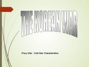 Proxy War Cold War Characteristics Big Questions Homework