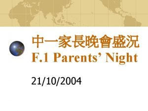 F 1 Parents Night 21102004 Our theme the