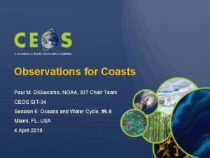 Committee on Earth Observation Satellites Observations for Coasts