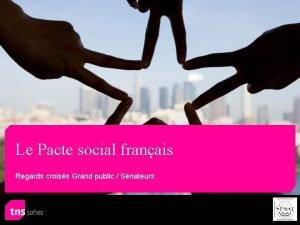 Le Pacte social franais Regards croiss Grand public