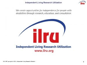Independent Living Research Utilization SILCNET a project of