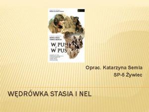 Oprac Katarzyna Semla SP5 ywiec WDRWKA STASIA I