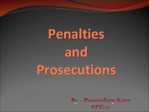 Penalties and Prosecutions Introduction For the purpose of