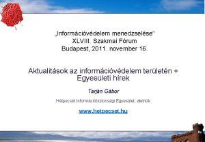 Informcivdelem menedzselse XLVIII Szakmai Frum Budapest 2011 november