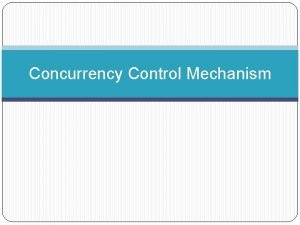 Concurrency Control Mechanism What is Concurrency Control Process