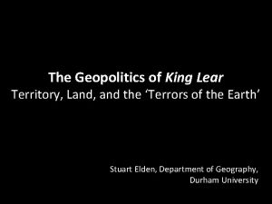 The Geopolitics of King Lear Territory Land and