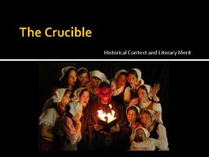 The Crucible Historical Context and Literary Merit Historical