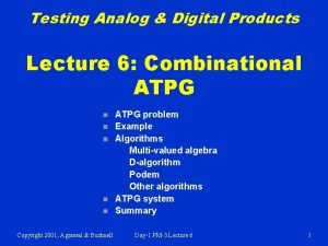 Testing Analog Digital Products Lecture 6 Combinational ATPG