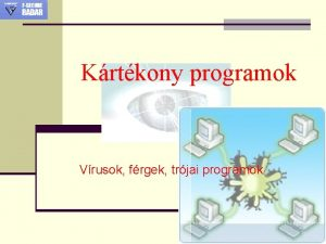 Krtkony programok Vrusok frgek trjai programok Krtkony programok