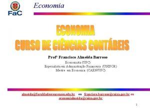Economia Prof Francisco Almeida Barroso Economista UFC Especialista