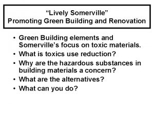 Lively Somerville Promoting Green Building and Renovation Green