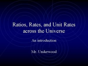 Ratios Rates and Unit Rates across the Universe