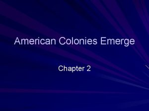 American Colonies Emerge Chapter 2 Spains American Empire