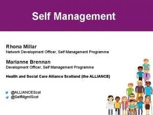 Self Management Rhona Millar Network Development Officer Self