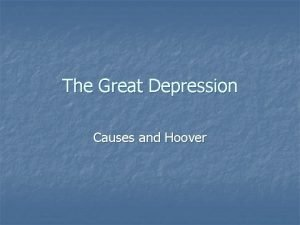 The Great Depression Causes and Hoover n n