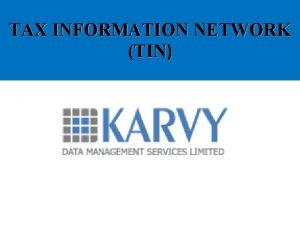 TAX INFORMATION NETWORK TIN PROCEDURE FOR DEPOSITING TIN