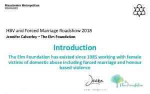 HBV and Forced Marriage Roadshow 2018 Jennifer Calverley