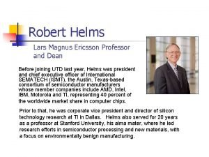Robert Helms Lars Magnus Ericsson Professor and Dean