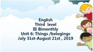 English Third level III Bimonthly Unit 6 Things