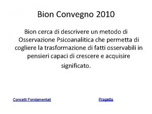 Bion Convegno 2010 Bion cerca di descrivere un