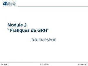 Module 2 Pratiques de GRH BIBLIOGRAPHIE Droits rservs