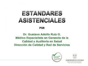 ESTANDARES ASISTENCIALES POR GESTIN CLNICA ASISTENCIAL 40 INDICADORES