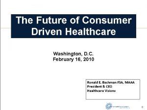 The Future of Consumer Driven Healthcare Washington D