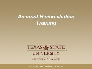 Account Reconciliation Training Course Objectives This course consists