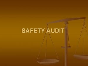 SAFETY AUDIT 2 1 Definition of audit Critical