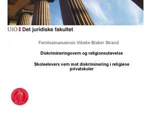 Frsteamanuensis Vibeke Blaker Strand Diskrimineringsvern og religionsutvelse Skoleelevers