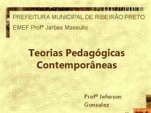 PREFEITURA MUNICIPAL DE RIBEIRO PRETO EMEF Prof Jarbas